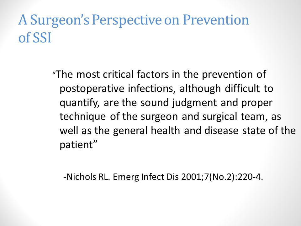 A Surgeon's Perspective on Prevention of SSI