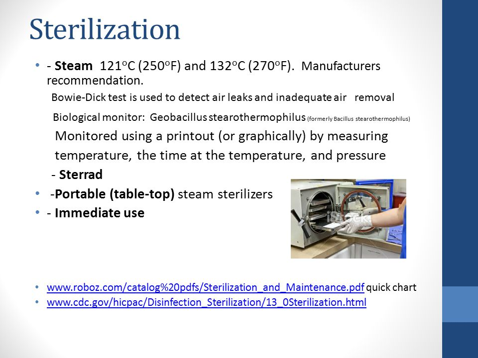 Sterilization - Steam 121oC (250oF) and 132oC (270oF). Manufacturers recommendation.