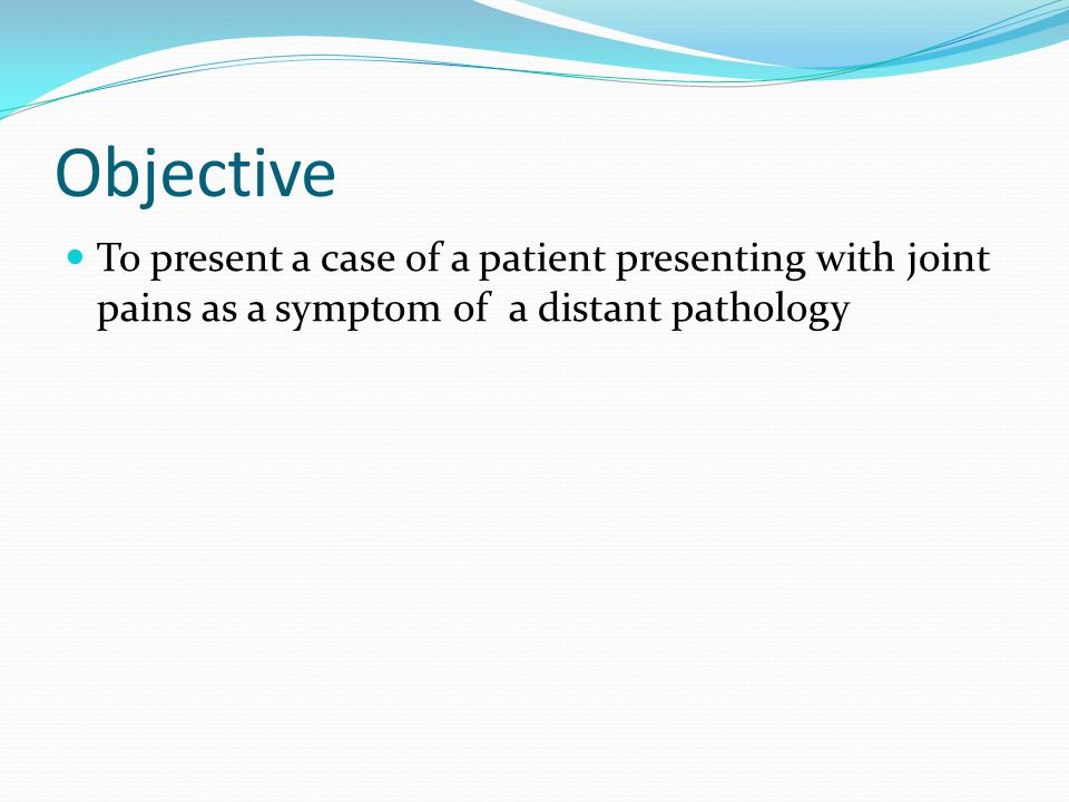 Objective To present a case of a patient presenting with joint pains as a symptom of a distant pathology.