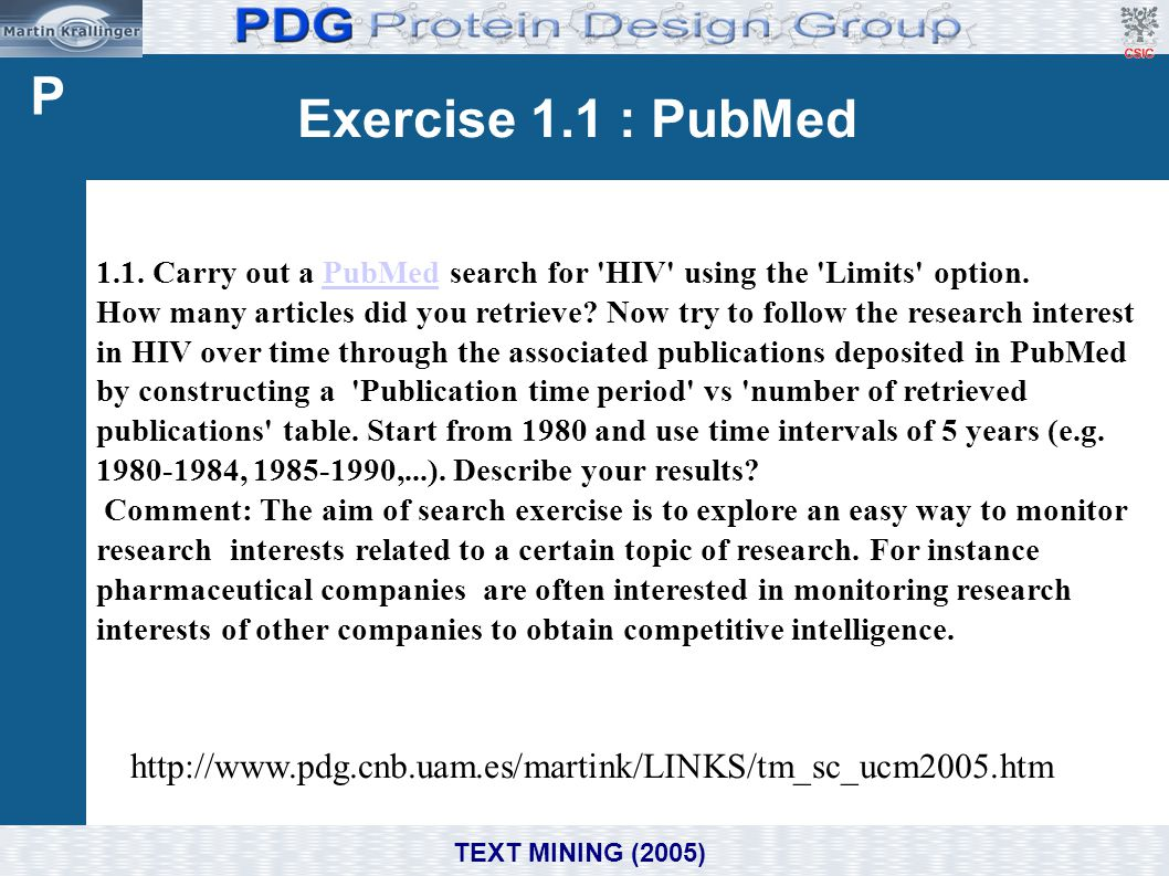 P Exercise 1.1 : PubMed. 1.1. Carry out a PubMed search for HIV using the Limits option.