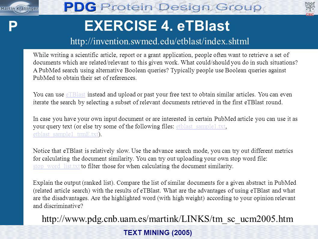 P EXERCISE 4. eTBlast http://invention.swmed.edu/etblast/index.shtml
