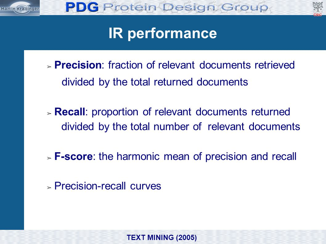 IR performance Precision: fraction of relevant documents retrieved