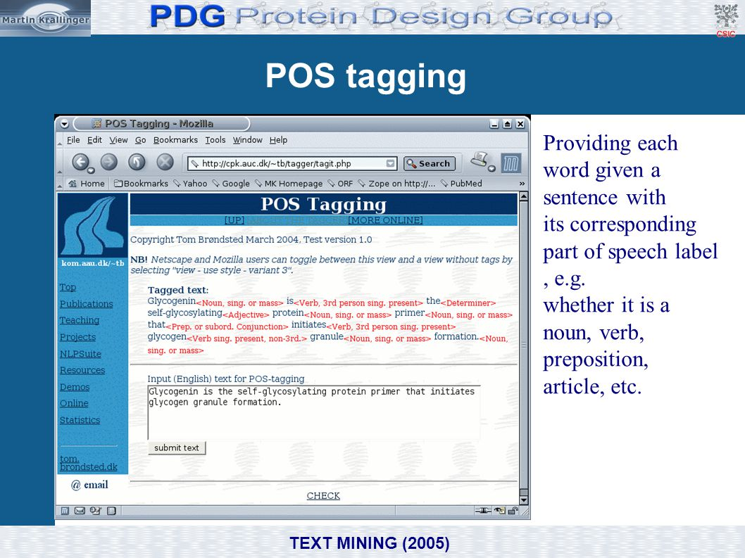 POS tagging Providing each word given a sentence with