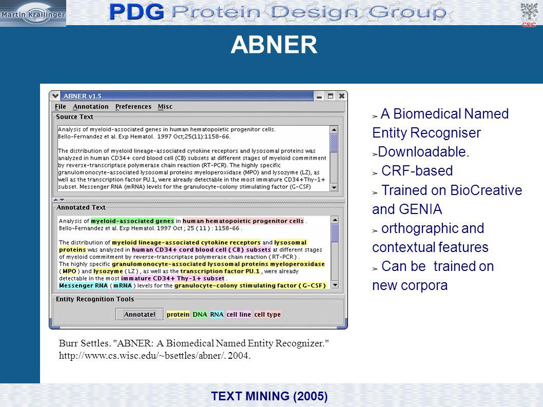 ABNER A Biomedical Named Entity Recogniser Downloadable. CRF-based