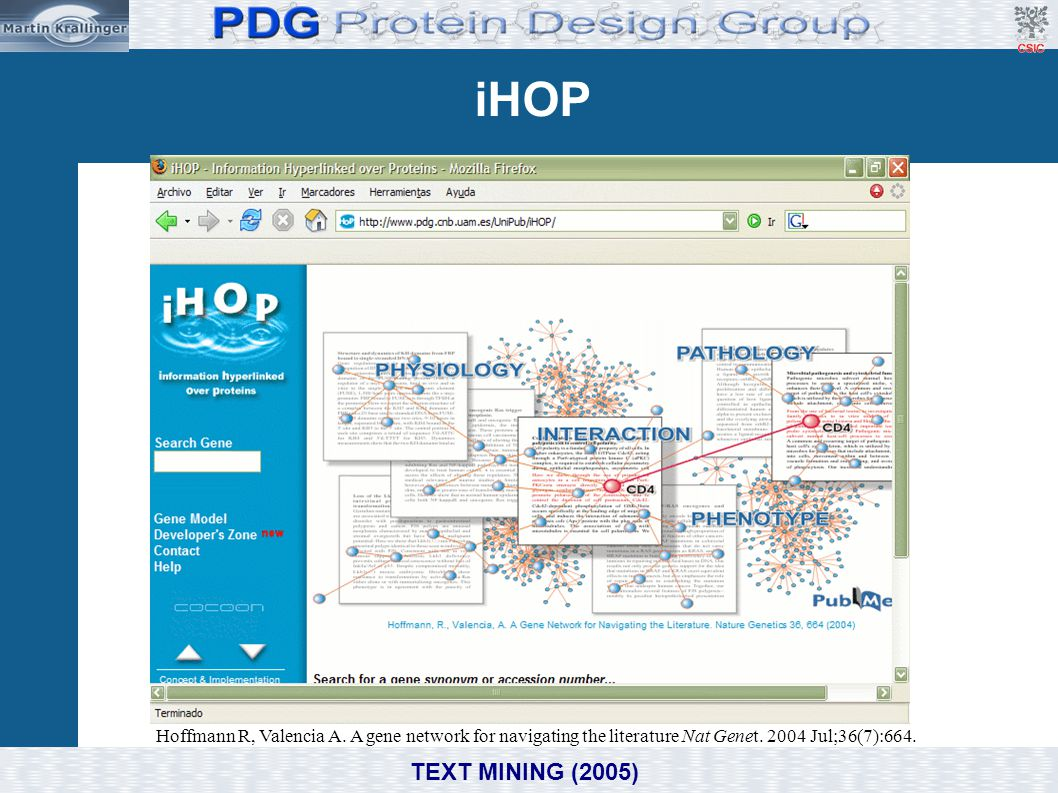 iHOP Hoffmann R, Valencia A. A gene network for navigating the literature Nat Genet. 2004 Jul;36(7):664.