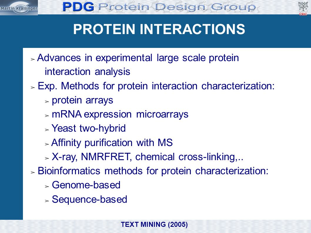 PROTEIN INTERACTIONS Advances in experimental large scale protein