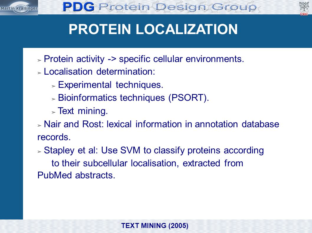 PROTEIN LOCALIZATION Protein activity -> specific cellular environments. Localisation determination: