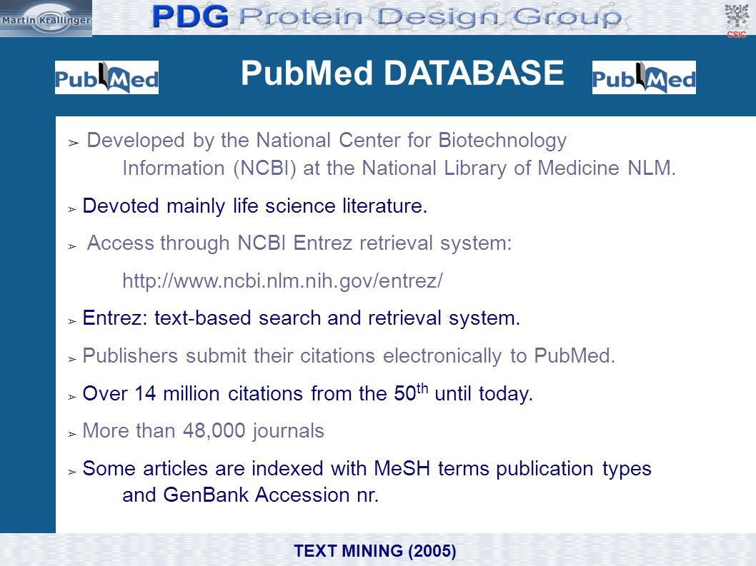 PubMed DATABASE Developed by the National Center for Biotechnology Information (NCBI) at the National Library of Medicine NLM.