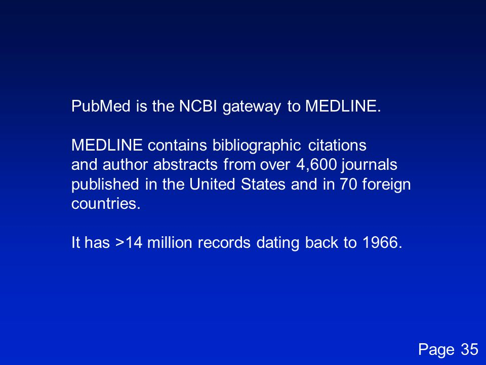 PubMed is the NCBI gateway to MEDLINE.