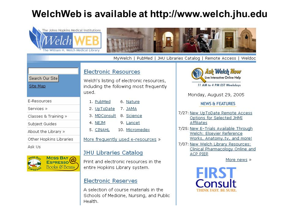 WelchWeb is available at http://www.welch.jhu.edu