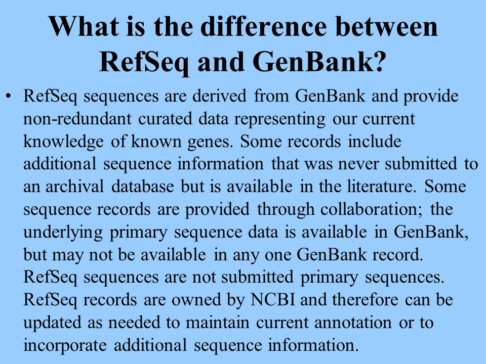 What is the difference between RefSeq and GenBank