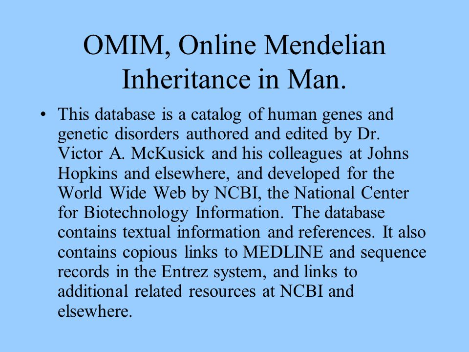 OMIM, Online Mendelian Inheritance in Man.