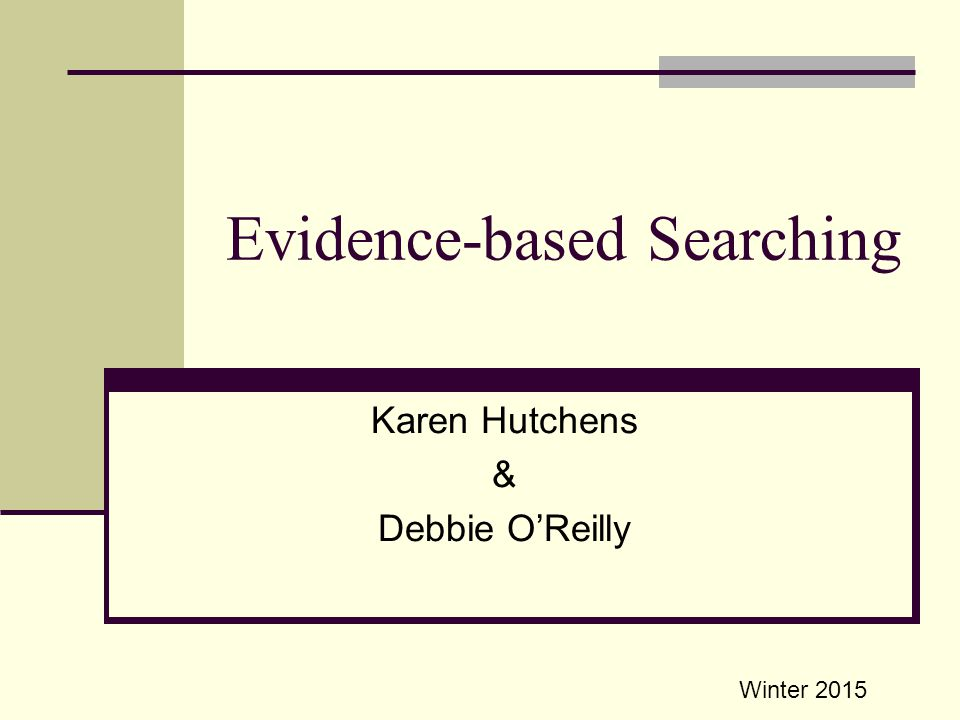 Evidence-based Searching