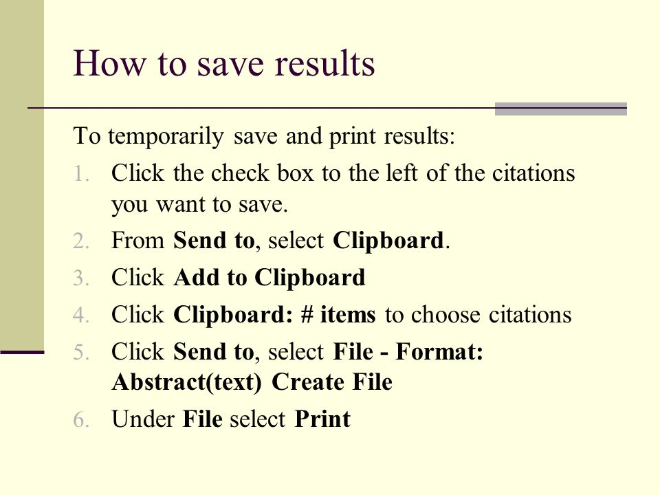 How to save results To temporarily save and print results: