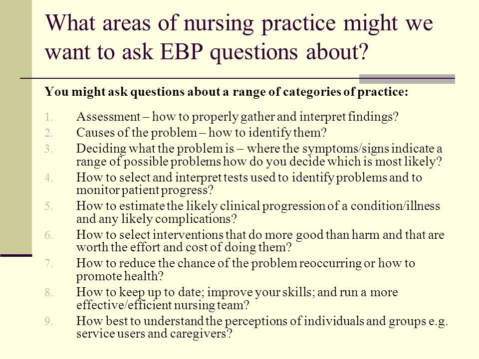 What areas of nursing practice might we want to ask EBP questions about