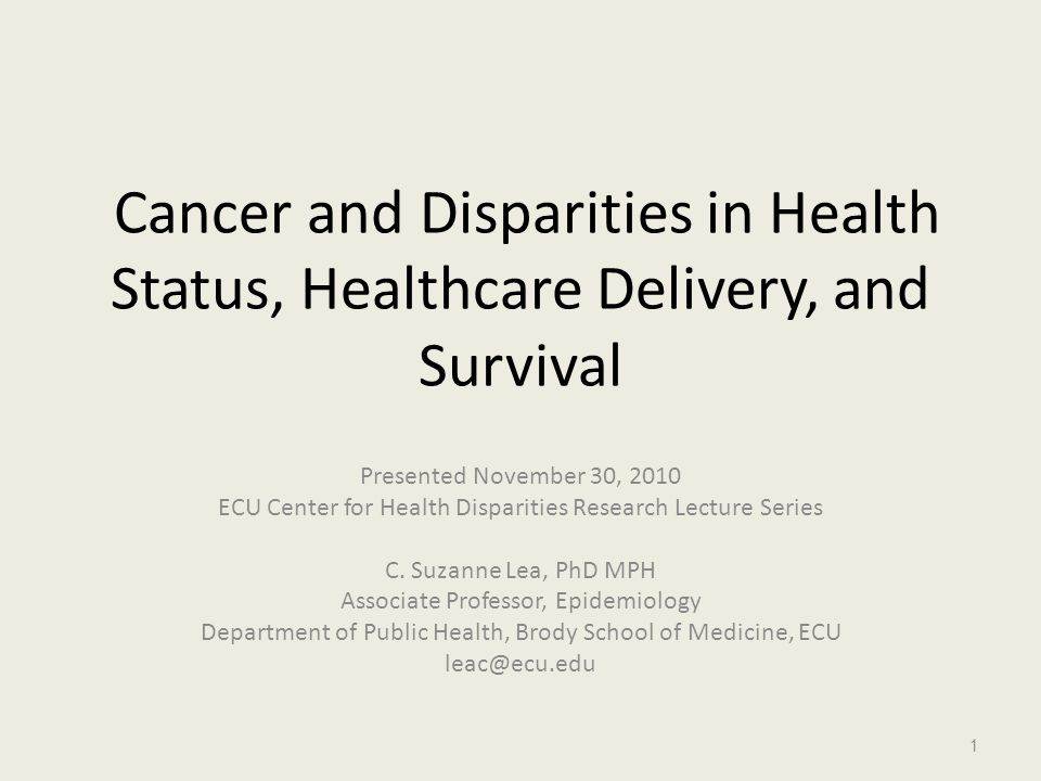 Cancer and Disparities in Health Status, Healthcare Delivery, and Survival
