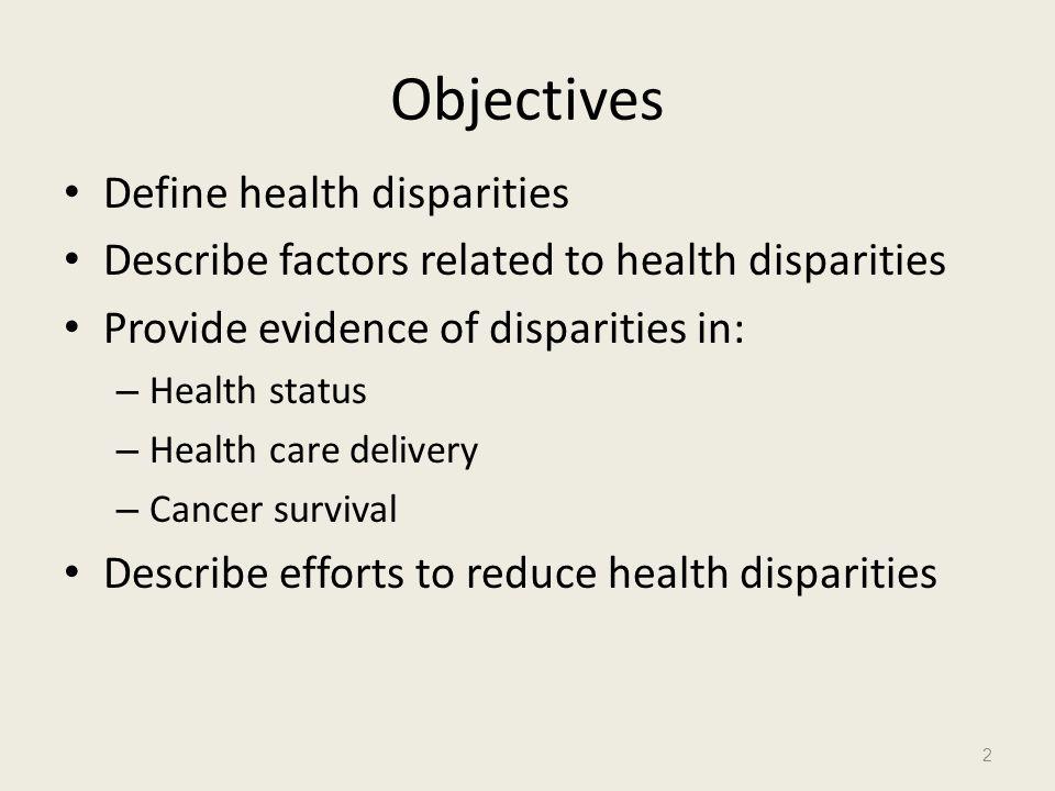 Objectives Define health disparities