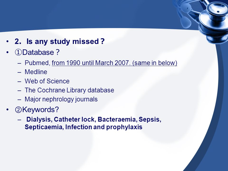 2.Is any study missed? ①Database? ②Keywords