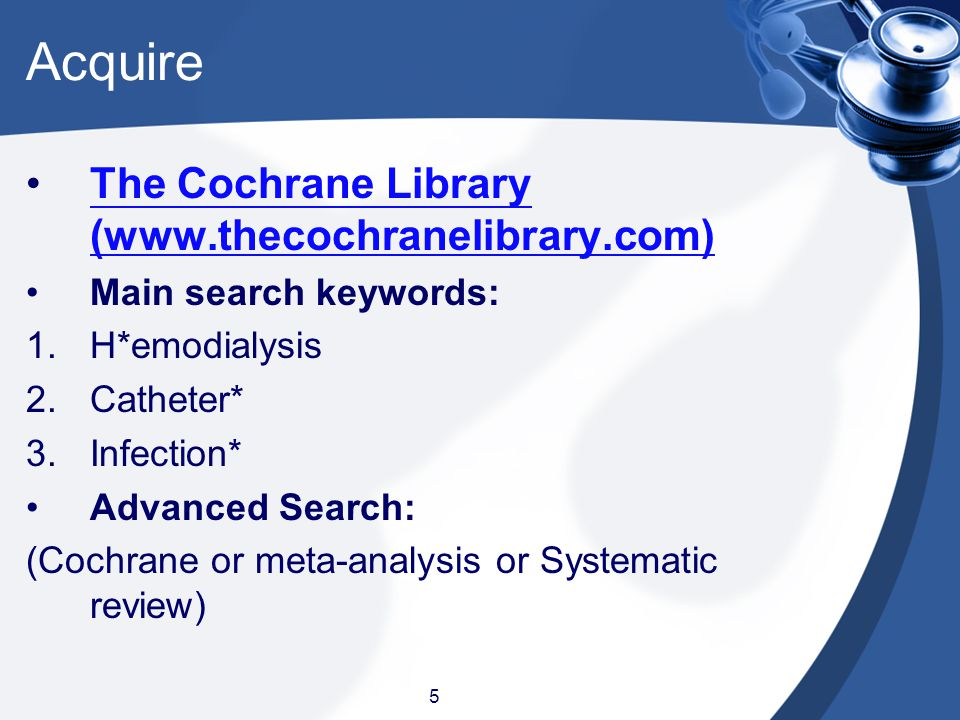 Acquire The Cochrane Library (www.thecochranelibrary.com)