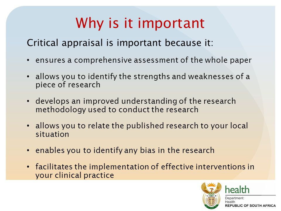 Why is it important Critical appraisal is important because it: