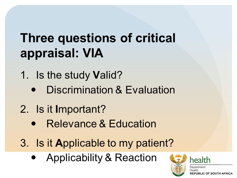 Three questions of critical appraisal: VIA