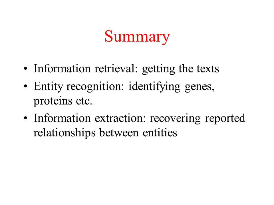 Summary Information retrieval: getting the texts