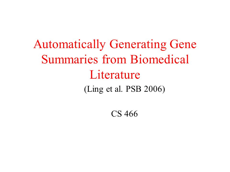 Automatically Generating Gene Summaries from Biomedical Literature