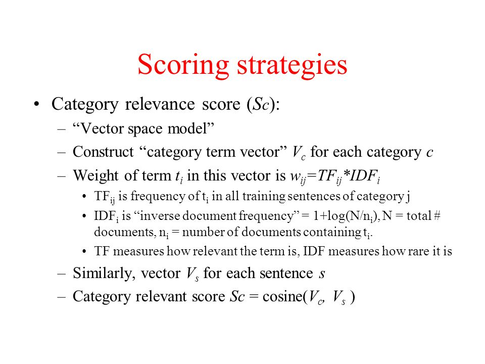 Scoring strategies Category relevance score (Sc): Vector space model