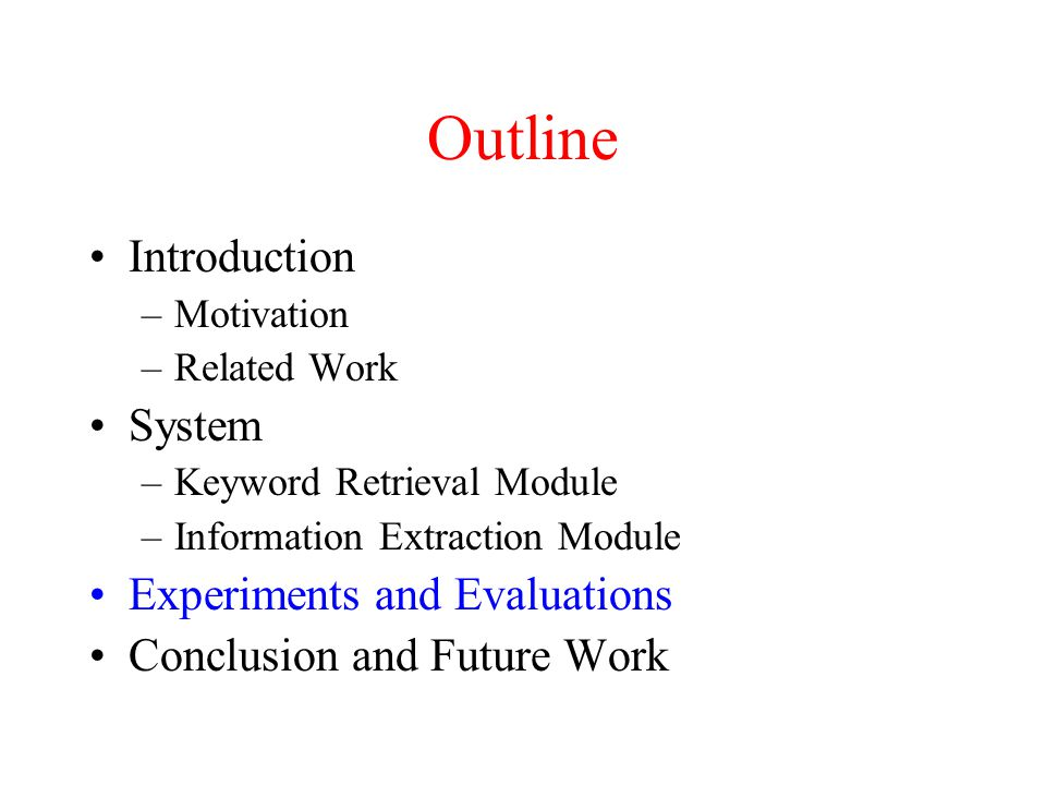 Outline Introduction System Experiments and Evaluations