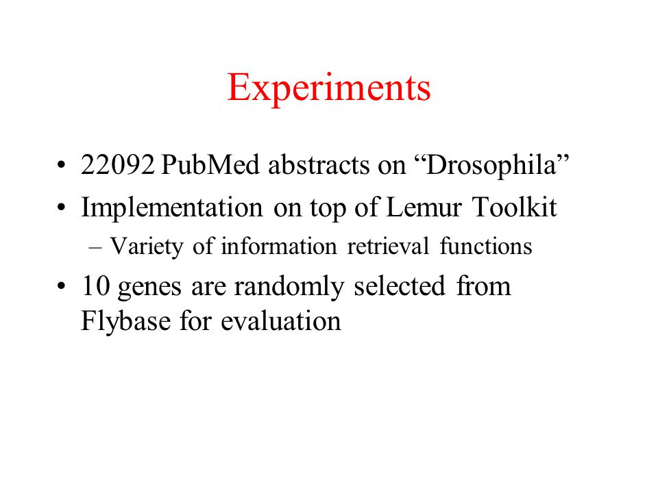Experiments 22092 PubMed abstracts on Drosophila
