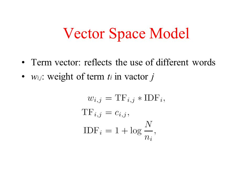 Vector Space Model Term vector: reflects the use of different words