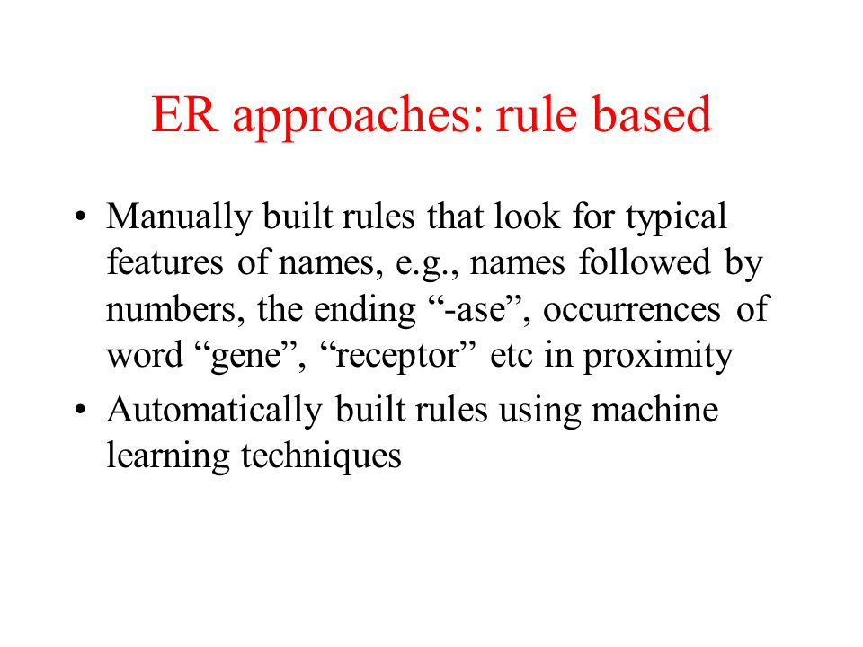 ER approaches: rule based