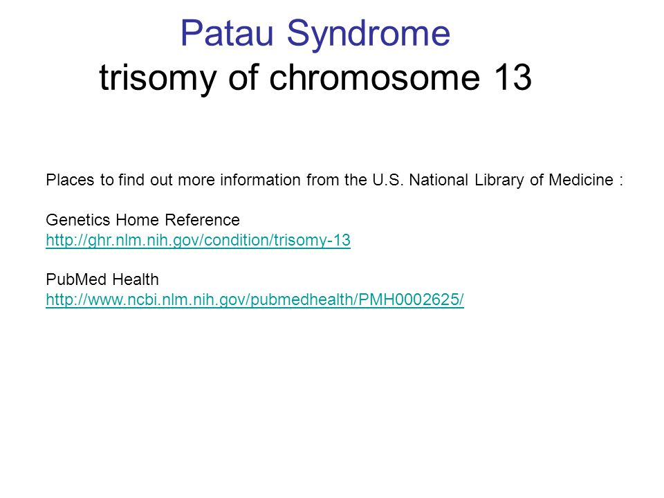 Patau Syndrome trisomy of chromosome 13
