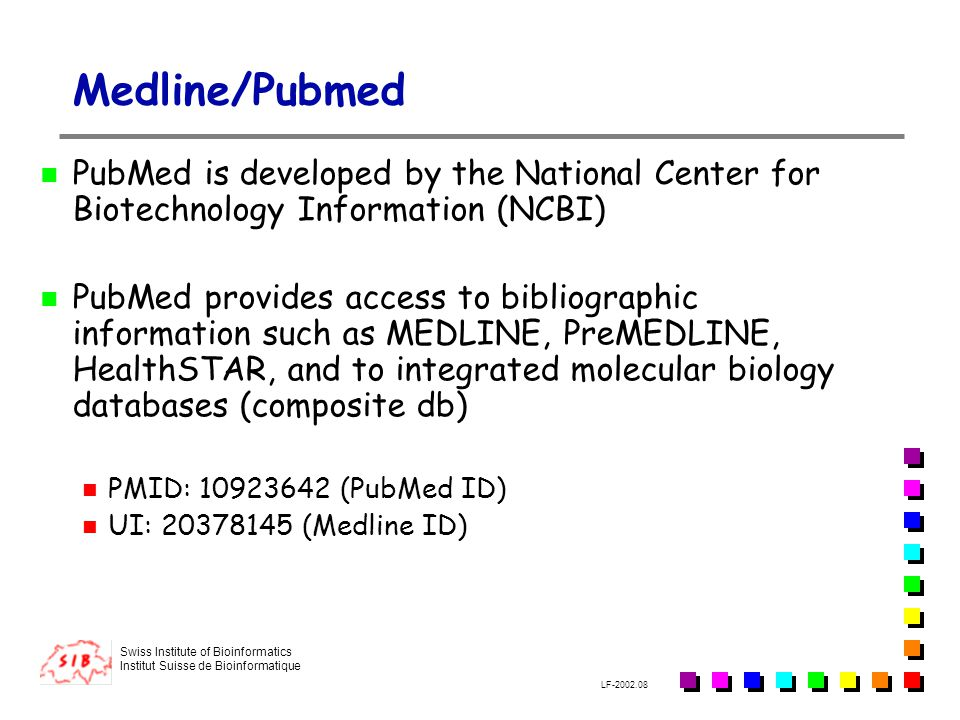 Medline/Pubmed PubMed is developed by the National Center for Biotechnology Information (NCBI)