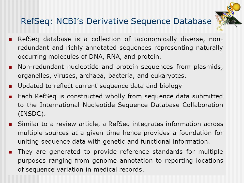 RefSeq: NCBI's Derivative Sequence Database