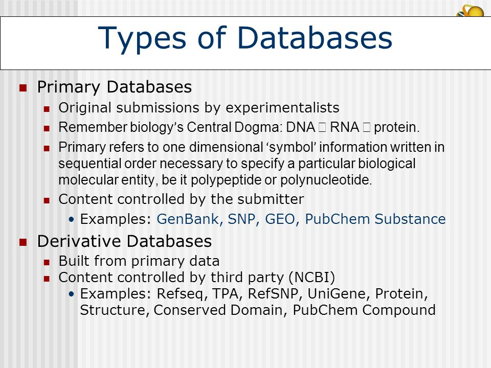 Types of Databases Primary Databases Derivative Databases