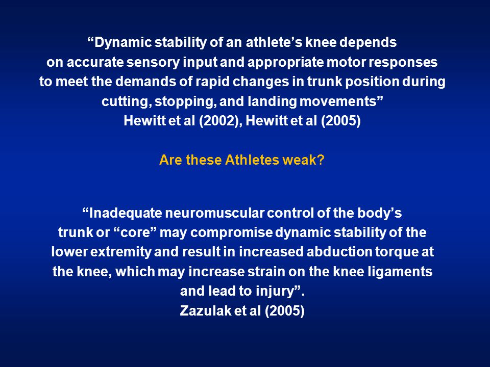 Dynamic stability of an athlete's knee depends