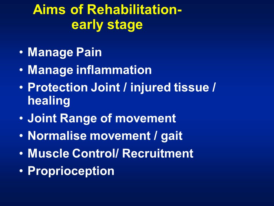 Aims of Rehabilitation- early stage