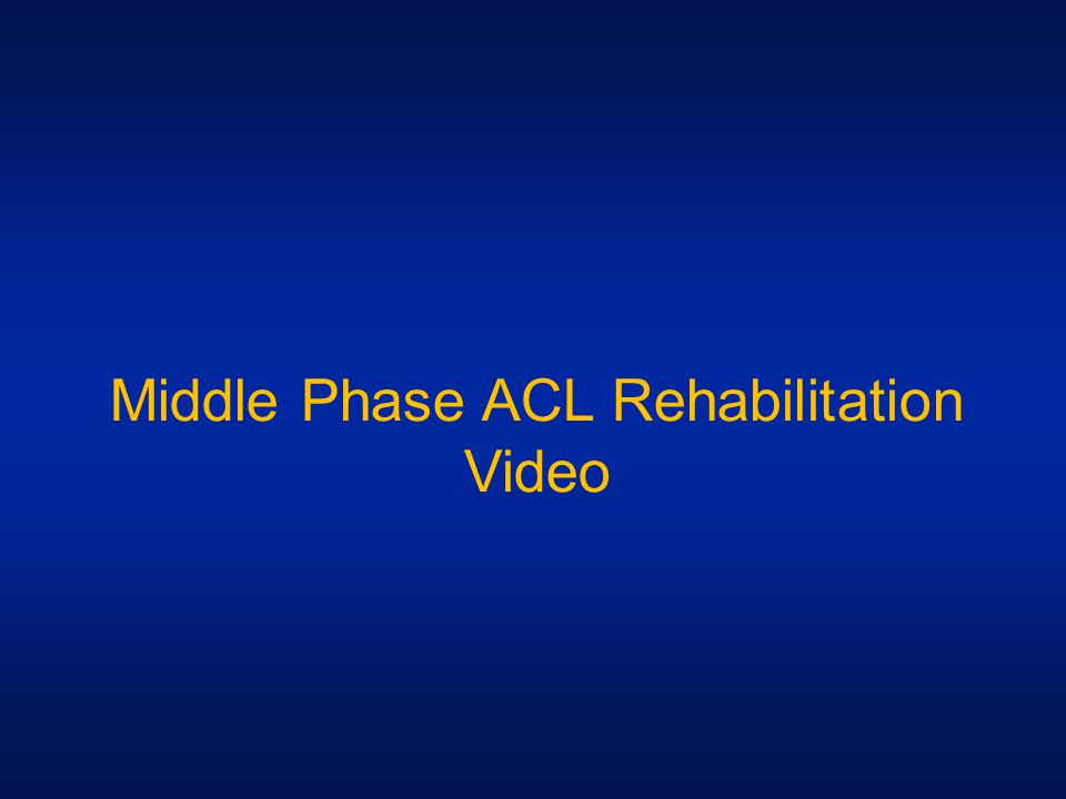 Middle Phase ACL Rehabilitation Video