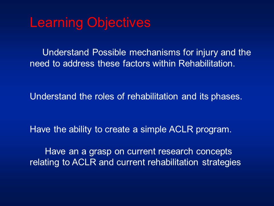 Learning Objectives Understand Possible mechanisms for injury and the need to address these factors within Rehabilitation.