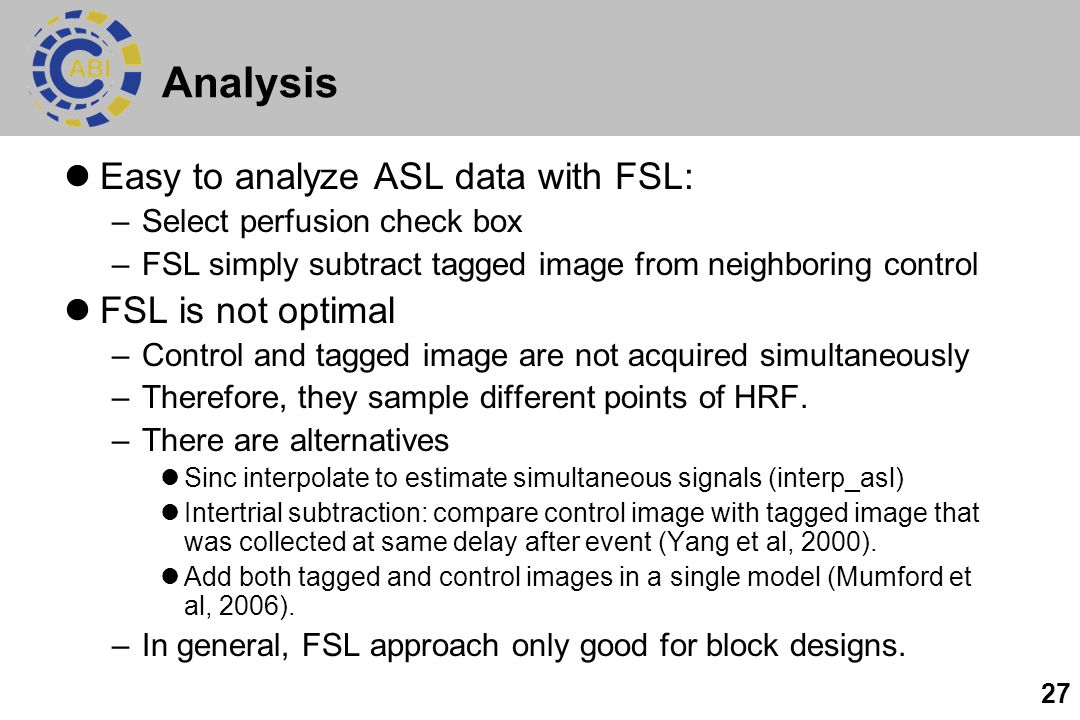 Analysis Easy to analyze ASL data with FSL: FSL is not optimal