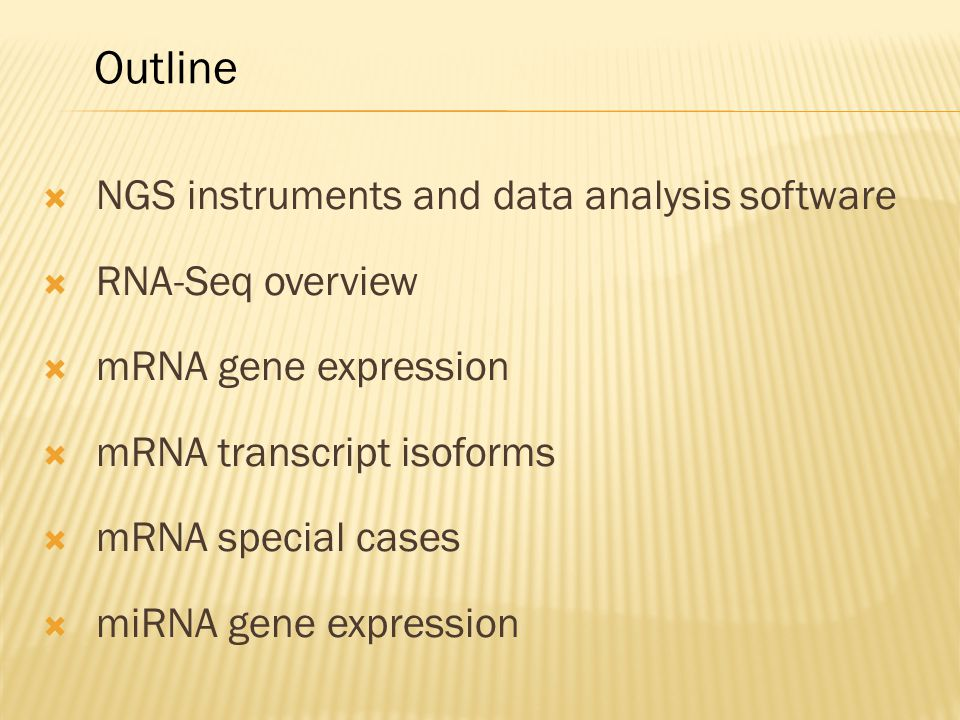 Outline NGS instruments and data analysis software RNA-Seq overview