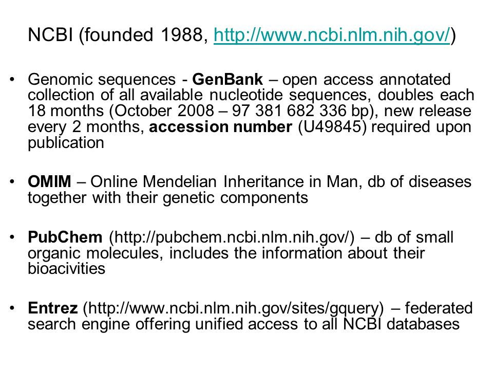 NCBI (founded 1988, http://www.ncbi.nlm.nih.gov/)
