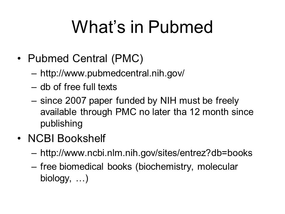 What's in Pubmed Pubmed Central (PMC) NCBI Bookshelf