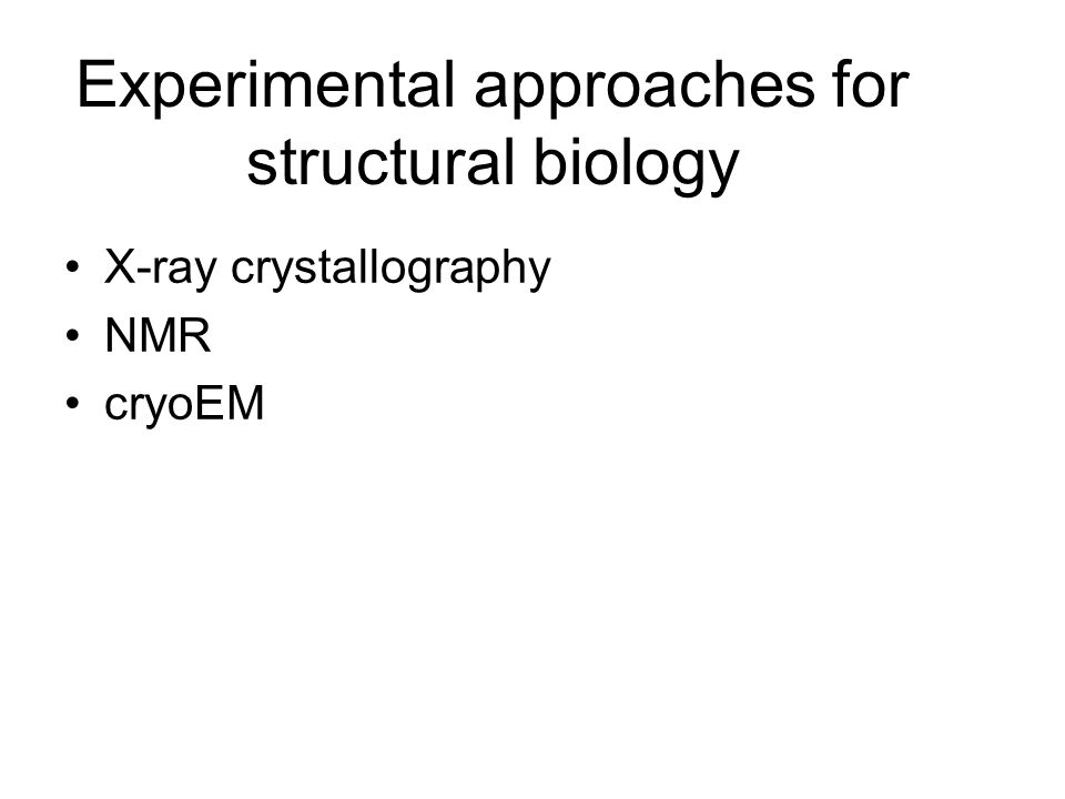 Experimental approaches for structural biology
