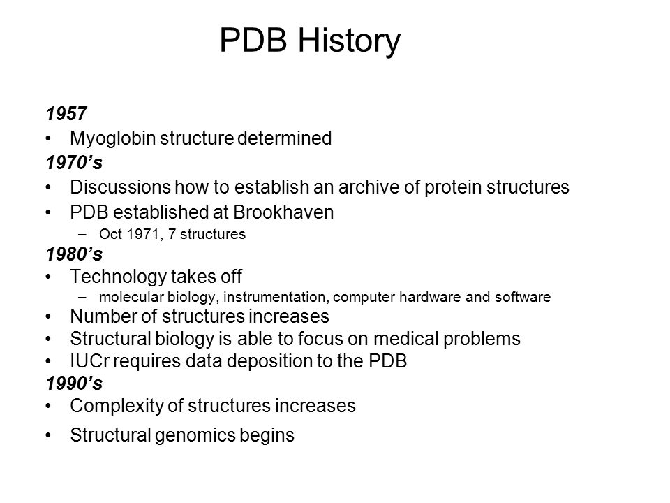 PDB History 1957 Myoglobin structure determined 1970's