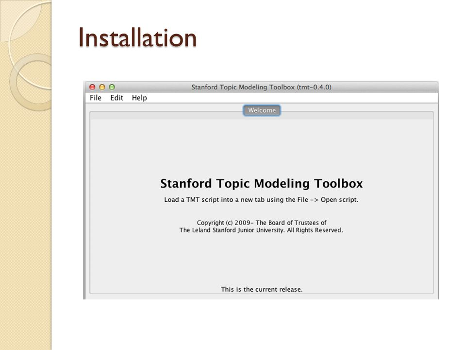 Installation Download the TMT executable (tmt- 0.4.0.jar) from http://nlp.stanford.edu/software/tmt/tmt- 0.4/