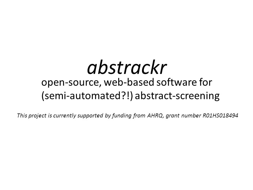 abstrackr open-source, web-based software for (semi-automated !) abstract-screening.