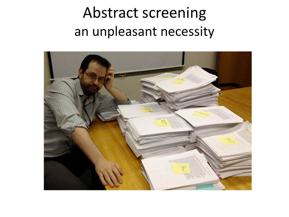 Abstract screening an unpleasant necessity