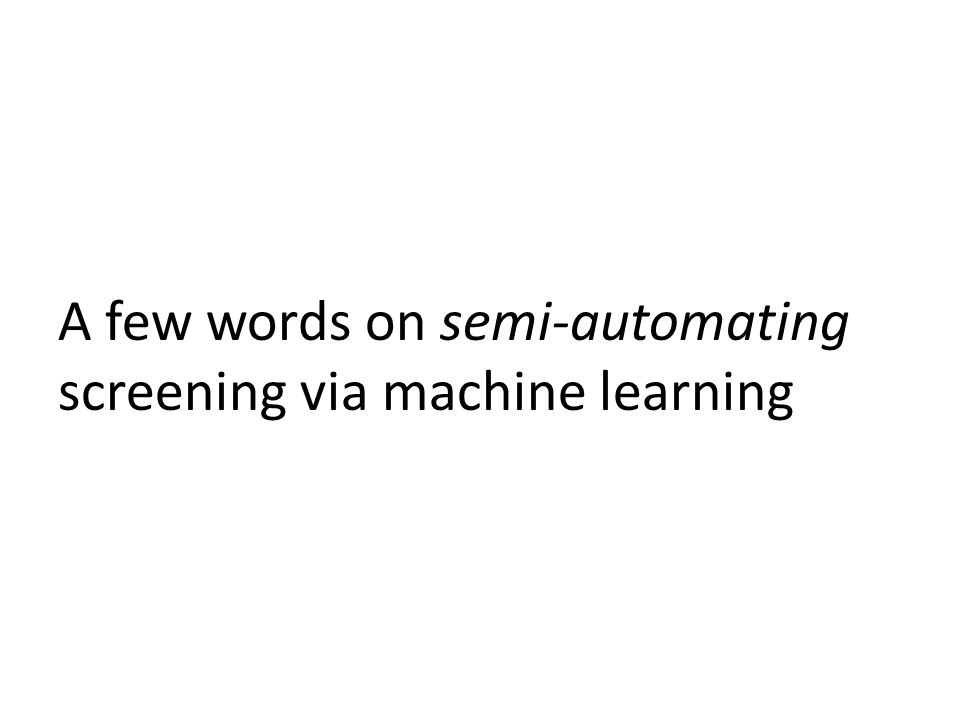 A few words on semi-automating screening via machine learning